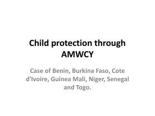 Child protection through AMWCY