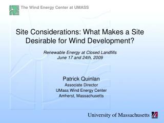 Patrick Quinlan Associate Director UMass Wind Energy Center Amherst, Massachusetts