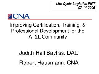 Improving Certification, Training, & Professional Development for the AT&L Community