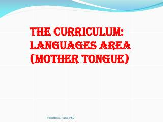The Curriculum: Languages Area (Mother Tongue)