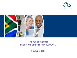 The Auditor-General Budget and Strategic Plan 2009-2012  7 October 2008