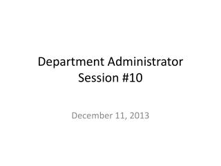 Department Administrator Session #10