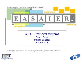 WP3 – Retrieval systems Susan Terge project manager ALL Hungary