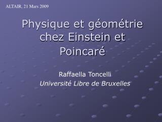 Physique et géométrie chez Einstein et Poincaré