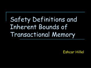 Safety Definitions and Inherent Bounds of Transactional Memory