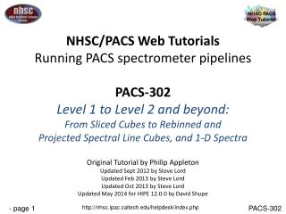 NHSC/PACS Web Tutorials Running PACS spectrometer pipelines PACS-302