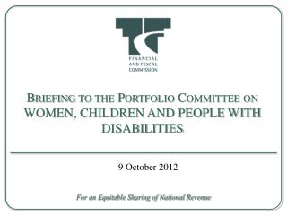 Briefing to the Portfolio Committee on WOMEN, CHILDREN AND PEOPLE WITH DISABILITIES