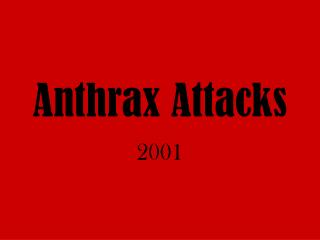 Anthrax Attacks