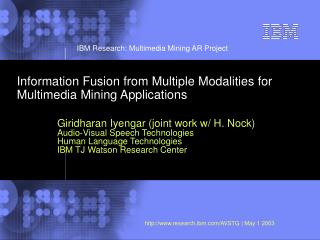 Information Fusion from Multiple Modalities for Multimedia Mining Applications