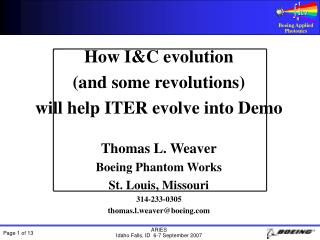 How I&C evolution (and some revolutions) will help ITER evolve into Demo Thomas L. Weaver