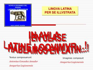 IN AVLA  LATINE LOQVIMVR…!