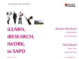 Alistair Murdoch (CCMS Fellow Joint CMS Tutor) Nick Beard Senior Tutor Joint CMS Tutor