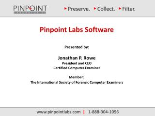 Pinpoint Labs Software Presented by: Jonathan P. Rowe President and CEO