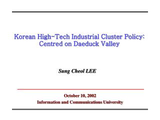 Korean High-Tech Industrial Cluster Policy: Centred on Daeduck Valley