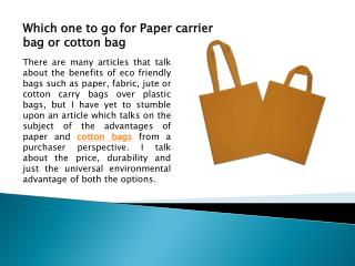 Which one to go for Paper carrier bag or cotton bag