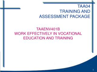 TAA04 TRAINING AND  ASSESSMENT PACKAGE