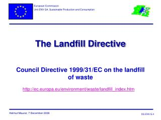 The Landfill Directive Council Directive 1999/31/EC on the landfill of waste