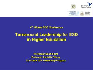 6 th  Global RCE Conference Turnaround Leadership for ESD  in Higher Education