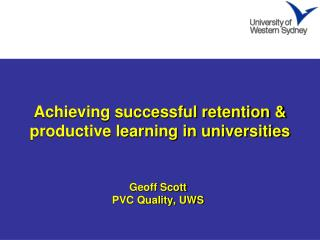 Achieving successful retention &  productive learning in universities