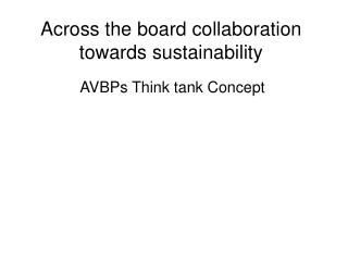 Across the board collaboration towards sustainability