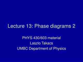 Lecture 13: Phase diagrams 2