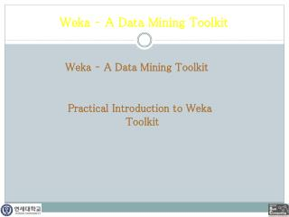 Weka – A Data Mining Toolkit