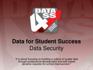 Data for Student Success  Data Security