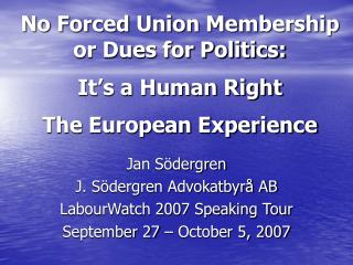 No Forced Union Membership or Dues for Politics: It's a Human Right The European Experience