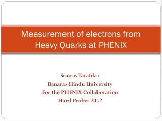 Sourav Tarafdar Banaras Hindu University For the PHENIX Collaboration Hard Probes 2012