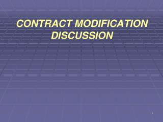 CONTRACT MODIFICATION DISCUSSION