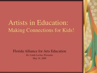Artists in Education: Making Connections for Kids!