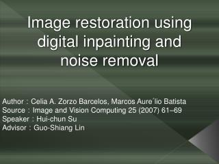 Image restoration using  digital inpainting and  noise removal