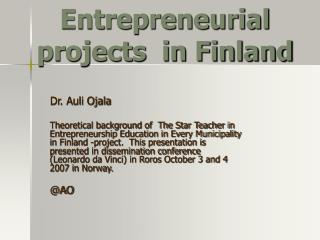 Entrepreneurial   projects  in Finland