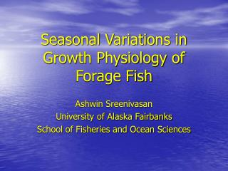 Seasonal Variations in Growth Physiology of Forage Fish