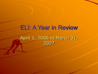 ELI: A Year in Review