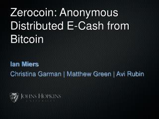 Zerocoin: Anonymous Distributed E-Cash from Bitcoin