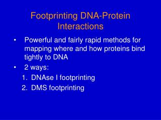 Footprinting DNA-Protein Interactions
