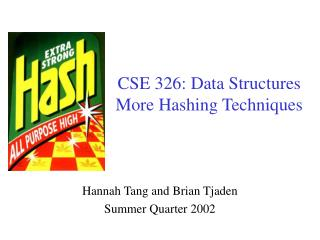 CSE 326: Data Structures More Hashing Techniques