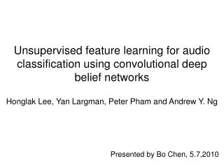 Unsupervised feature learning for audio classification using convolutional deep belief networks