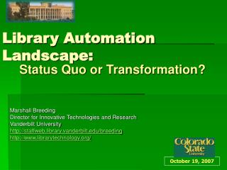 Library Automation Landscape: