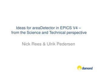 Ideas for  areaDetector  in EPICS V4 –  from the Science and Technical perspective