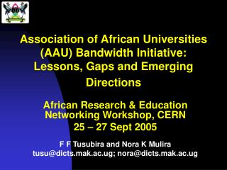 African Research & Education Networking Workshop, CERN 25 – 27 Sept 2005
