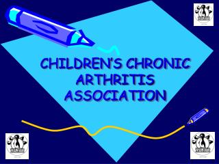 CHILDREN'S CHRONIC ARTHRITIS ASSOCIATION