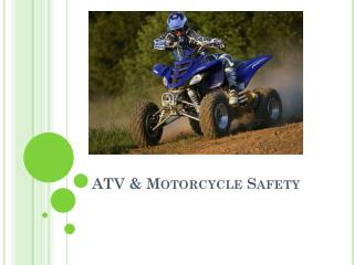 ATV & Motorcycle Safety