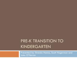 Pre-K Transition to Kindergarten