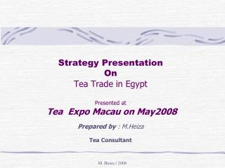 Strategy Presentation On Tea Trade in Egypt Presented at Tea Expo Macau on May2008