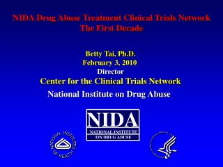 Betty Tai, Ph.D . February 3, 2010  Director Center for the Clinical Trials Network