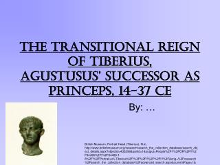THE TRANSITIONAL REIGN of Tiberius, Agustusus' successor as princeps, 14-37 CE