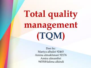Total quality management ( TQM )