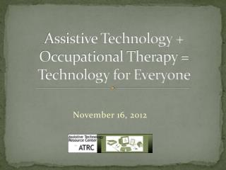 Assistive Technology + Occupational Therapy = Technology for Everyone